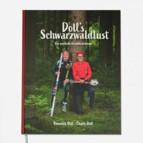 Doll´s Schwarzwaldlust - Das sportliche Genießerkochbuch
